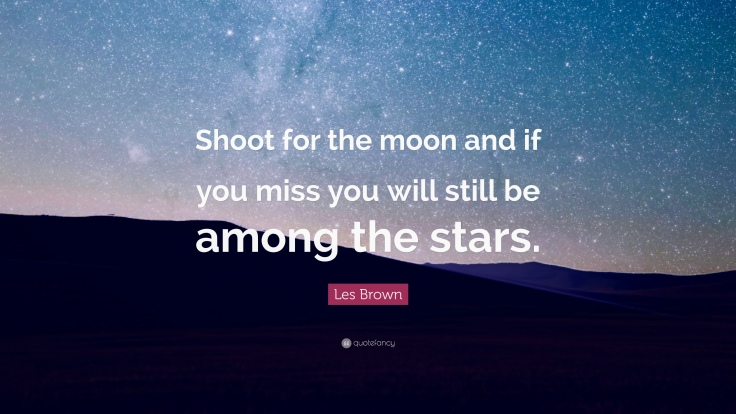 62543-Les-Brown-Quote-Shoot-for-the-moon-and-if-you-miss-you-will-still.jpg